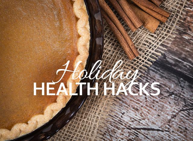 Healthy Holiday Hacks