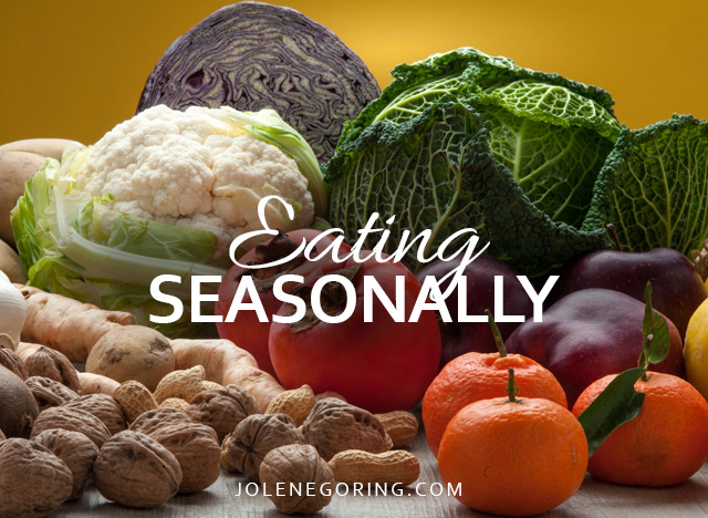 Eating Seasonally - Jolene Goring - Scottsdale Holistic Nutritionist